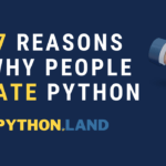 7 Reasons Why People Hate Python