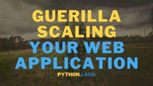Guerrilla Scale Your Web Application
